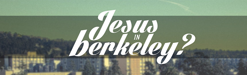 Jesus in Berkeley?